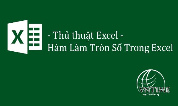 Thủ thuật Excel Hàm làm tròn số trong excel