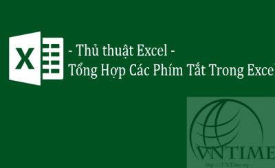Thủ thuật Excel - Tổng hợp các phím tắt trong Excel